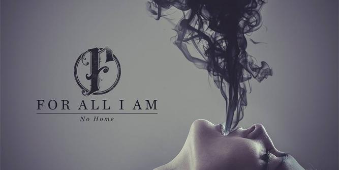 No Home - For All I Am